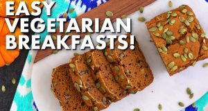 Quick and Easy Vegetarian Breakfasts! | 5 Healthy Breakfast Ideas
